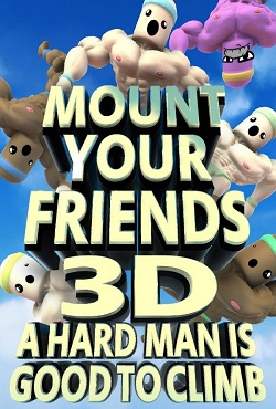 Mount Your Friends 3D A Hard Man is Good to Climb